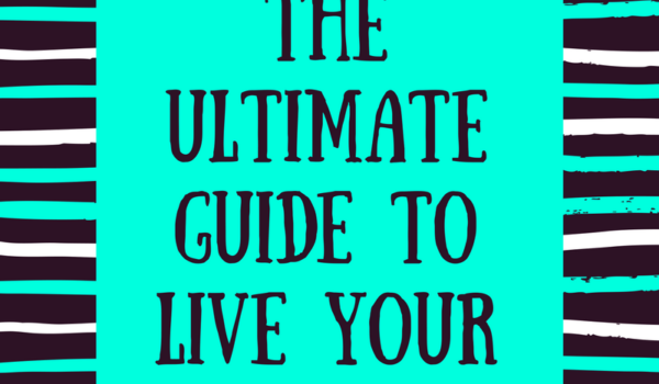The Ultimate Guide to Live Your Best Year