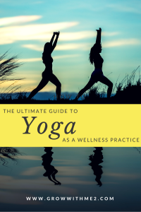The Ultimate Guide to Yoga as a Wellness Practice