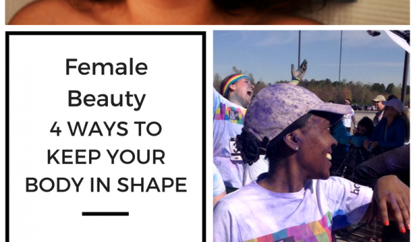 Female Beauty: 4 Ways to Keep Your Body in Shape